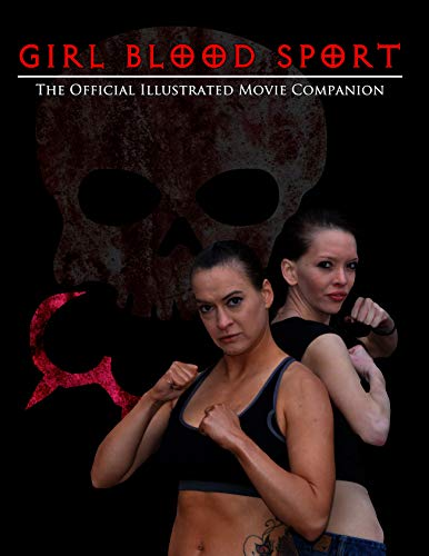 Girl Blood Sport: The Official Illustrated Movie Companion (English Edition) -