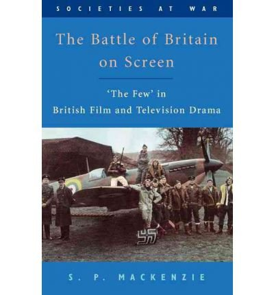 [(The Battle of Britain on Screen: 'The Few' in British Film and Television Drama)] [Author: S. P. Mackenzie] published on (September, 2007)