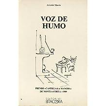 VOZ DE HUMO. Premio Castilla-La Mancha de Novela Corta 1989.