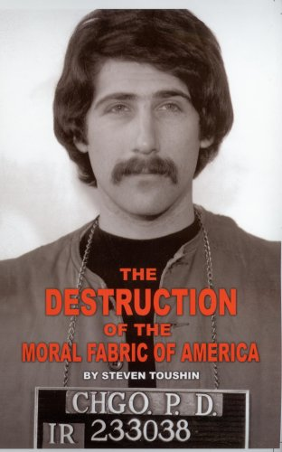 The Destruction of the Moral Fabric of America (English Edition) por Steven Toushin