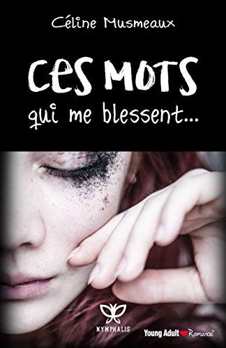 Ces mots qui me blessent (2017) - Céline Musmeaux