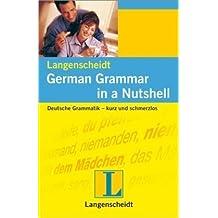 German Grammar in a Nutshell - englisch-sprachige Ausgabe: Deutsche Grammatik - kurz und schmerzlos