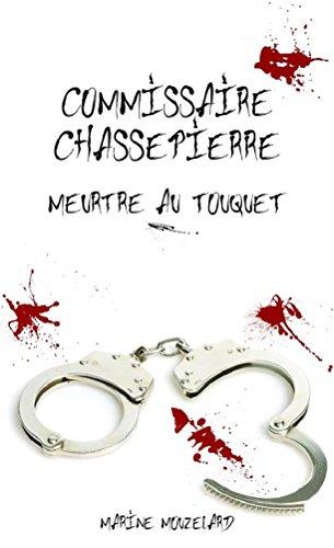 Commissaire Chassepierre: Meurtre au Touquet par [Mouzelard, Marine]