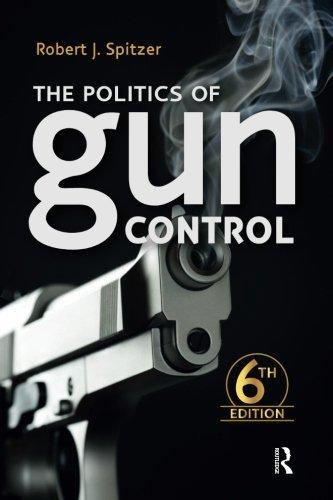 Politics of Gun Control by Robert J. Spitzer (2014-11-30)