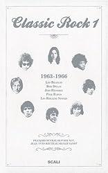 Classic Rock : Tome 1, 1963-1966 Les Beatles, Bob Dylan, Jimi Hendrix, Pink Floyd, Les Rolling Stones