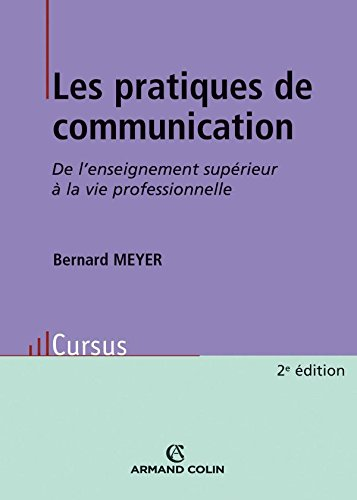 Les pratiques de communication: De l'enseignement supérieur à la vie professionnelle
