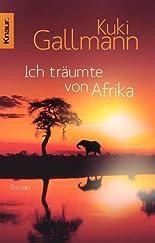 Ich träumte von Afrika: Roman hier kaufen