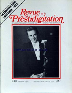 REVUE DE LA PRESTIDIGITATION [No 348] du 01/10/1982 - LE CONGRES FISM LAUSANNE 82.