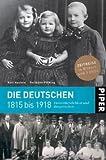 Die Deutschen 1815 bis 1918: F?rstenherrlichkeit und B?rgerwelten