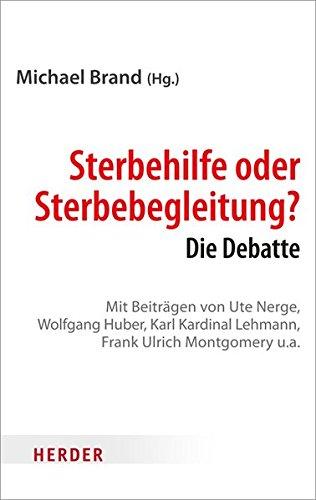 Sterbehilfe oder Sterbebegleitung?: Die Debatte