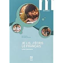 Je lis, j'écris le français : Cahier d'autonomie