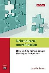 Nebennierenunterfunktion: Stress stört die Hormon-Balance. Ein Ratgeber für Patienten