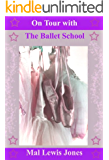 On Tour with the Ballet School (The Ballet School Series Book 5)