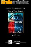 100 Tage Herzinfarkt * oder: Alles mein Revier (faktor-L Neue Medizin 8)