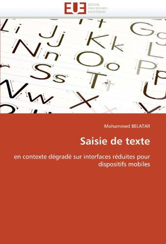 Saisie de texte: en contexte dégradé sur interfaces réduites pour dispositifs mobiles (Omn.Univ.Europ.)
