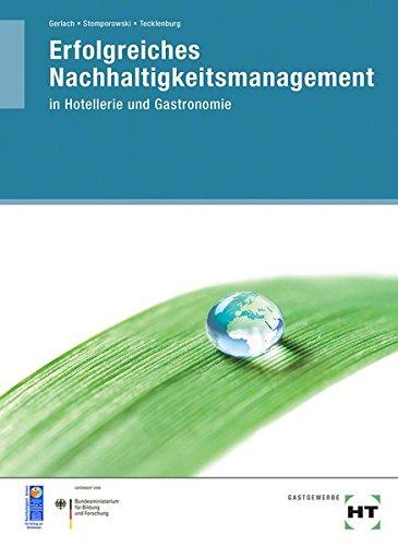 Erfolgreiches Nachhaltigkeitsmanagement: Nachhaltigkeitsmanagement in Hotellerie und Gastronomie