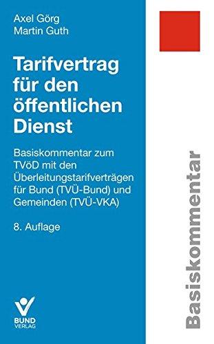 Tarifvertrag für den öffentlichen Dienst: Basiskommentar zum TVöD mit den Überleitungstarifverträgen für Bund (TVÜ-Bund) und Gemeinden (TVÜ-VKA) (Basiskommentare)