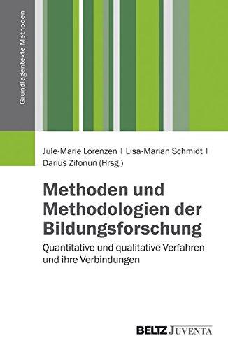 Methoden und Methodologien der Bildungsforschung: Quantitative und qualitative Verfahren und ihre Verbindungen (Grundlagentexte Methoden)