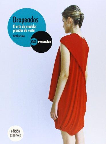 Drapeados. El Arte De Modelar Prendas De Vestir
