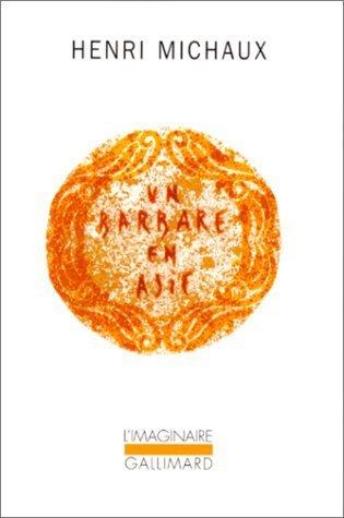 Un Barbare en Asie de Michaux.Henri (1986) Poche