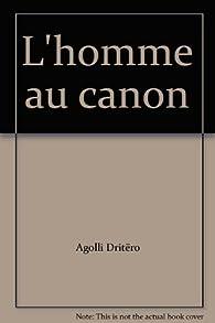 L'Homme au canon par Dritëro Agolli