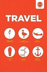 Travel 6 of 1: P+H Travel Anthology by Geraldine DeRuiter (2015-05-01)