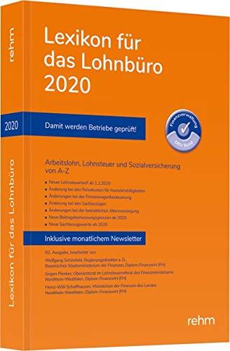 Lexikon für das Lohnbüro 2020: Arbeitslohn, Lohnsteuer und Sozialversicherung von A-Z