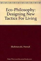 Eco-philosophy: Designing New Tactics for Living (Open Forum)