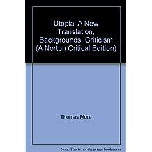 Utopia: A New Translation, Backgrounds, Criticism (A Norton Critical Edition)