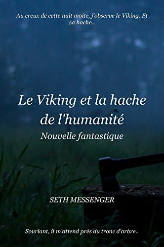 Couverture du livre Le Viking et la hache de l'humanité: Nouvelle fantastique