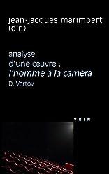 L'Homme à la caméra (D. Vertov, 1929) Analyse d'une oeuvre