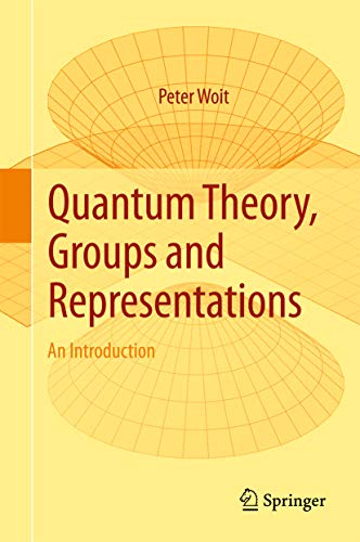 Quantum Theory, Groups and Representations: An Introduction (English Edition)