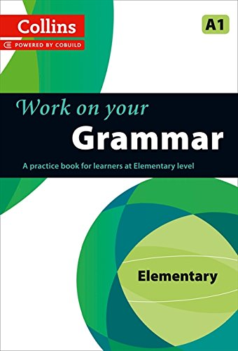 Work on Your Grammar: A Practice Book for Learners at Elementary Level par Collins UK