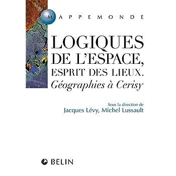 Logiques de l'espace, esprit des lieux : Géographies à Cerisy