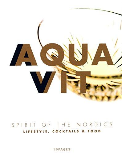 Aquavit - Nordic Spirit: Cocktails und Rezepte