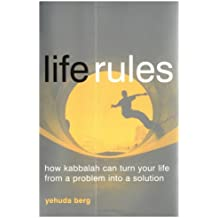 Life Rules by Yehuda Berg (2005-02-10)