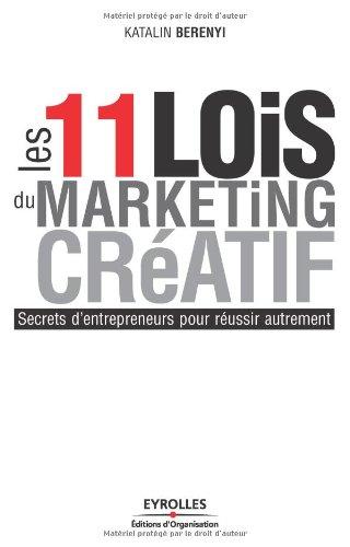 Les 11 lois du marketing créatif par Katalin Berenyi