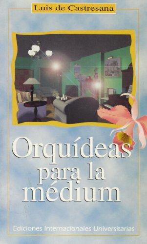 Orquídeas para la medium (Letras) por Luis Castresana