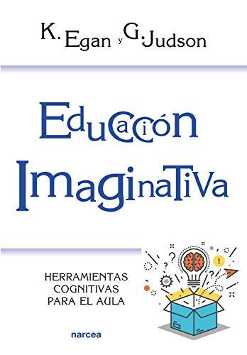 Educación imaginativa: Herramientas cognitivas para el aula (Educación Hoy nº 214) por Kieran Egan