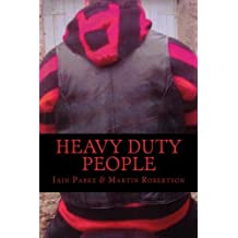 Heavy Duty People: First book in The Brethren Trilogy: Volume 1 by Parke, Mr Iain, Robertson, Mr Martin (December 29, 2011) Paperback