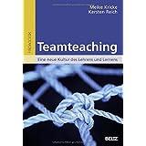 Teamteaching: Eine neue Kultur des Lehrens und Lernens