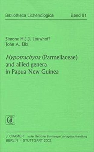 Hypotrachyna (Parmeliaceae) and allied genera in Papua New Guinea (Bibliotheca Lichenologica)
