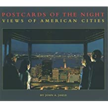 Postcards of the Night: Views of American Cities by John A. Jakle (2003-08-02)