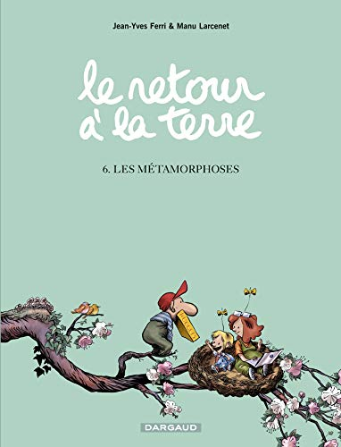 Le Retour à la terre - tome 6 - Les Métamorphoses (French Edition)