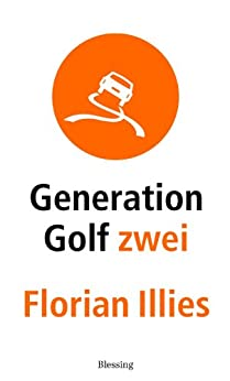 Generation Golf Zwei (German Edition) par [Illies, Florian]