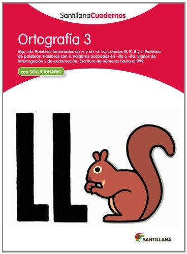 ORTOGRAFÍA 3 SANTILLANA CUADERNOS - 9788468012223 por Vv.Aa.