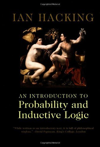 An Introduction to Probability and Inductive Logic by Hacking, Ian Published by Cambridge University Press (2001)