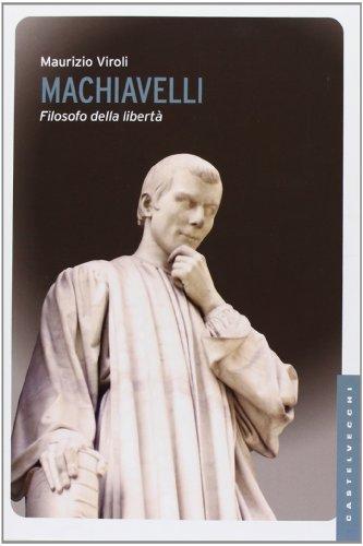 Machiavelli. Filosofo della libertà