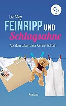 Liz May - Feinripp und Schlagsahne (Chicklit, Humor, Frauenroman) (Die Starke-Frauen-Reihe 3)