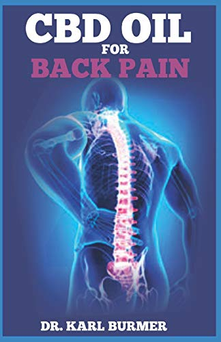 Back Relief-pack (CBD OIL FOR BACK PAIN: A Comprehensive Guide to the Treatment of Back Pain Using CBD Oil)